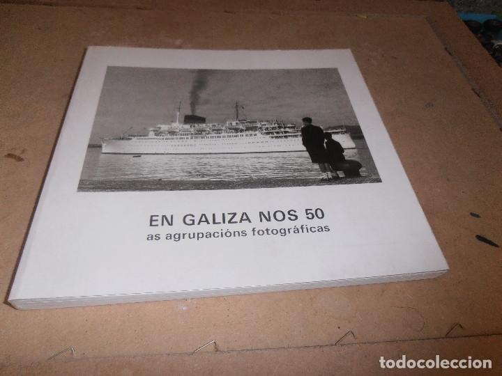 EN GALIZA NOS 50 AS AGRUPACIONS FOTOGRAFICAS - FOTOGRAFIAS ANTIGUAS DE GALICIA (Libros Antiguos, Raros y Curiosos - Bellas artes, ocio y coleccion - Diseño y Fotografía)