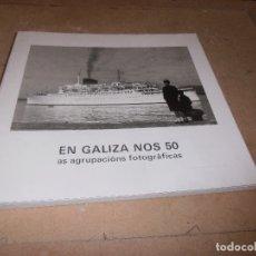 Libros antiguos: EN GALIZA NOS 50 AS AGRUPACIONS FOTOGRAFICAS - FOTOGRAFIAS ANTIGUAS DE GALICIA. Lote 178128837