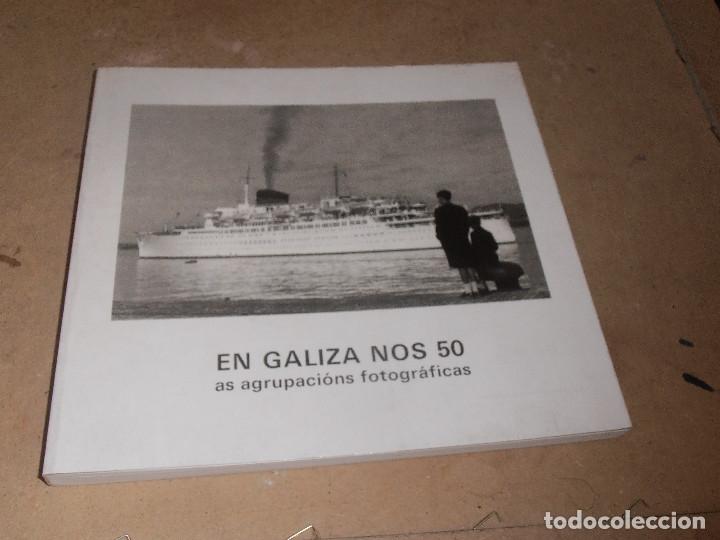 Libros antiguos: EN GALIZA NOS 50 As Agrupacions Fotograficas - Fotografias antiguas de Galicia - Foto 2 - 178128837