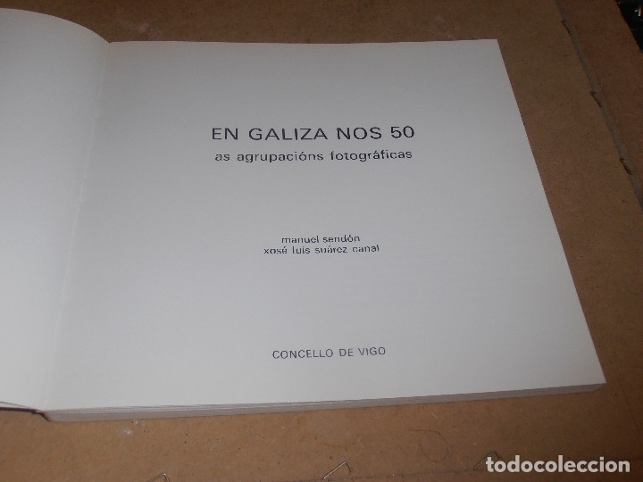 Libros antiguos: EN GALIZA NOS 50 As Agrupacions Fotograficas - Fotografias antiguas de Galicia - Foto 3 - 178128837