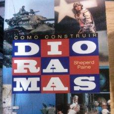 Livres anciens: COMO CONSTRUIR DIORAMAS, SHEPERD PAINE, CÚPULA.. Lote 178139930