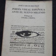 Libros antiguos: POESÍA VISUAL ESPAÑOLA ANTE EL NUEVO MILENIO. J BELTRÁN. ÁNGELA SERNA. ARTERAGIN 1999 VIORIA GASTEIZ. Lote 178741583