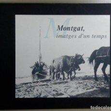 Libros antiguos: MONTGAT IMATGES D'UN TEMPS, AJUNTAMENT DE MONTGAT, AÑO 1993, L11864. Lote 179313133