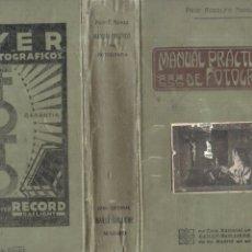 Libros antiguos: RODOLFO NAMIAS : MANUAL PRÁCTICO Y RECETARIO DE FOTOGRAFÍA (BAILLY BAILLIERE, 1923). Lote 179520013