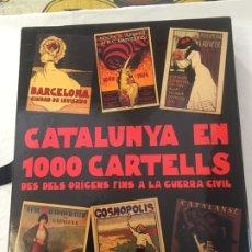 Libros antiguos: CATALUNYA EN 1000 CARTELLS. Lote 180080532