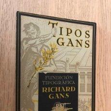 Libros antiguos: TIPOS GANS - CREACION CONTINUA DE TIPOS ARTISTICOS - AÑOS 30. Lote 180327883
