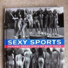 Libros antiguos: SEXY SPORTS: MAXIMAL CRAZY GIRLS BY RALF VULIS. LIBRO DE FOTOGRAFÍA EROTICA.. Lote 181446827