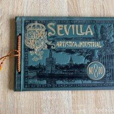 Libros antiguos: SEVILLA ARTISTA E INDUSTRIAL. LUJOSO ALBUM DE FOTOS CON RESUMEN HISTORICO DE LA CIUDAD.SEVILLA,1908. Lote 181744323