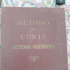 Libros antiguos: METODO DE CORTE SASTRE MODISTO SISTEMA GERRERO BARCELONA. Lote 200809402