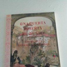 Libros antiguos: UNA PUERTA ABIERTA AL MUNDO ESPAÑA EN LA LITOGRAFÍA ROMÁNTICA. Lote 184246672