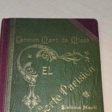 Libros antiguos: MÉTODO DE CORTE PARISIEN ORIGINAL 1923 CARMEN MARTÍ DE MISSÉ ENCUADERNADO. Lote 184350721