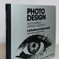 Libros antiguos: PHOTO DESIGN I: AUFNAHME & LABORTECHNIK. Lote 186340573