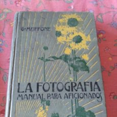 Libros antiguos: LA FOTOGRAFÍA. MANUAL PARA AFICIONADOS.. Lote 187089767