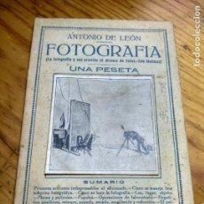 Libros antiguos: ANTONIO DE LEON: FOTOGRAFIA (LA MAQUINA FOTOGRAFICA Y EL LABORATORIO AL ALCANCE DE TODOS). Lote 187399801