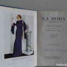 Libros antiguos: LIBRERIA GHOTICA. MARIA LUZ MORALES. LA MODA. SIGLO XX. 1935-1947. MUY ILUSTRADO.. Lote 187461602