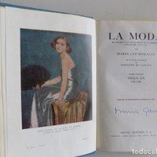Libros antiguos: LIBRERIA GHOTICA. MARIA LUZ MORALES. LA MODA. SIGLO XX 1921-1934. MUY ILUSTRADO.. Lote 187464076