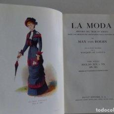 Libros antiguos: LIBRERIA GHOTICA. MAX BON BOEHN. LA MODA. SIGLO XIX Y XX. 1879-1914. MUY ILUSTRADO.. Lote 187499031