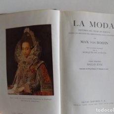 Libros antiguos: LIBRERIA GHOTICA.MAX VON BOEHN. LA MODA. SIGLO XVII. 1951. MUY ILUSTRADO.. Lote 187499651