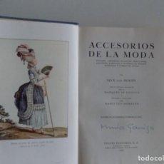 Libros antiguos: LIBRERIA GHOTICA. MAX VON BOEHN. ACCESORIOS DE LA MODA. 1950. MUY ILUSTRADO.. Lote 187499933