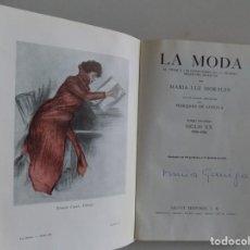 Libros antiguos: LIBRERIA GHOTICA. MARIA LUZ MORALES. LA MODA. SIGLO XX 1900-1920. MUY ILUSTRADO.. Lote 187532617