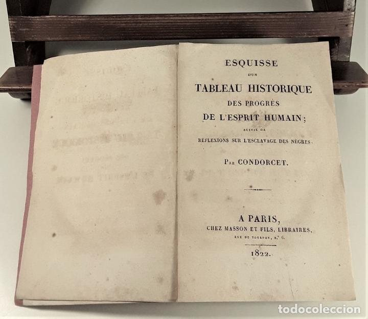 Libros antiguos: ESQUISSE DUN TABLEAU HISTORIQUE DES PROGRÈS DE LESPRIT HUMAIN. CONDORCET. PARÍS. 1822. - Foto 5 - 189094383