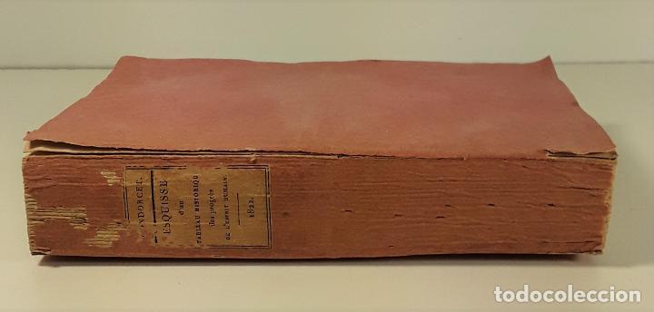 ESQUISSE DUN TABLEAU HISTORIQUE DES PROGRÈS DE LESPRIT HUMAIN. CONDORCET. PARÍS. 1822. (Libros Antiguos, Raros y Curiosos - Bellas artes, ocio y coleccion - Diseño y Fotografía)