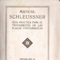 Libros antiguos: MANUAL SCHLEUSSNER PARA EL TRATAMIENTO DE LAS PLACAS FOTOGRÁFICAS. Lote 189982025