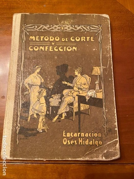 METODO DE CORTE Y CONFECCION DE ENCARNACION OSES HIDALGO (Libros Antiguos, Raros y Curiosos - Bellas artes, ocio y coleccion - Diseño y Fotografía)