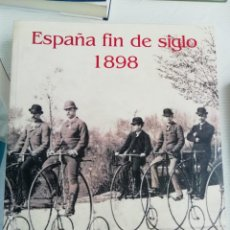 Libros antiguos: ESPAÑA FIN DE SIGLO 1898 (FOTOS Y TEXTO). Lote 193572825
