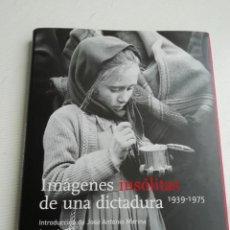Libros antiguos: IMÁGENES INSÓLITAS DE UNA DICTADURA. Lote 193575338