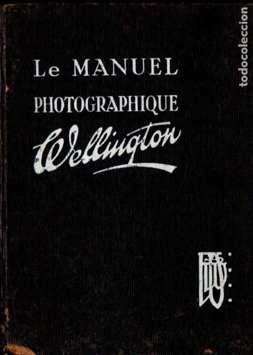 LE MANUEL PHOTOGRAPHIQUE WELLINGTON (C. 1920) (Libros Antiguos, Raros y Curiosos - Bellas artes, ocio y coleccion - Diseño y Fotografía)