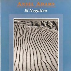 Libros antiguos: ANSEL ADAMS EL NEGATIVO. Lote 195095700
