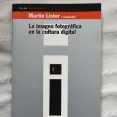 Libros antiguos: LA IMAGEN FOTOGRÁFICA EN LA CULTURA DIGITAL MARTIN LISTER (COMPILADOR) EDICIONES PAIDÓS IBÉRICA, 199. Lote 195816932