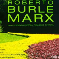 Livros antigos: ROBERTO BURLE MARX AN AESTHETIC EXPERIENCE LANDSCAPE: ARCHITECTURE AND PAINTING. Lote 198258375