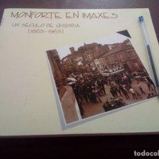 Livros antigos: MONFORTE EN IMAXES UN SÉCULO DE HISTORIA 1863-1963 (MONFORTE DE LEMOS). Lote 198893666
