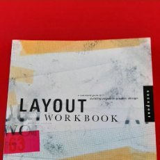 Libros antiguos: LAYOUT WORKBOOK, A REAL WORLD GUIDE TO BUILDING PAGES IN GRAPHIC DESIGN, KRISTIN CULLEN, 2005. Lote 199234042