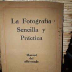 Livros antigos: LA FOTOGRAFIA SENCILLA Y PRACTICA. Lote 203180802