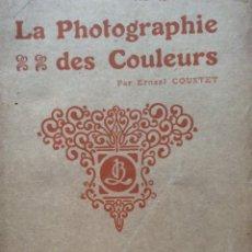 Libros antiguos: LA PHOTOGRAPHIE DES COULEURS, PAR ERNEST COUSTET... SIN FECHA ( CERCA DE 1907 ). Lote 204314693