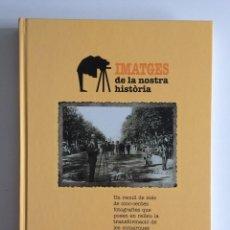 Libros antiguos: IMATGES DE LA NOSTRA HISTÒRIA COMARQUES GIRONINES. Lote 207776753