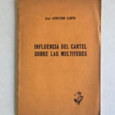 Livros antigos: INFLUENCIA DEL CARTEL SOBRE LAS MULTITUDES. - AUBEYZON LLOPIS, JUAN.. Lote 207830280