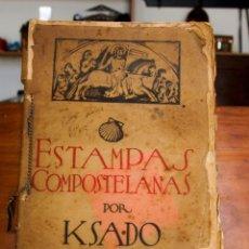 Libros antiguos: ESTAMPAS COMPOSTELANAS - LUIS KSADO - 1932. Lote 208649506