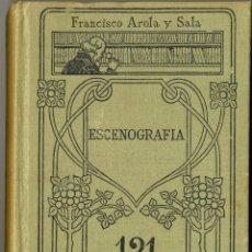 Livros antigos: ESCENOGRAFÍA - MANUALES GALLACH Nº 121 - 1920 1ª EDICIÓN. Lote 210611777