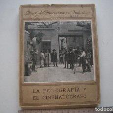 Libros antiguos: LA FOTOGRAFÍA Y EL CINEMATÓGRAFO. VERA Y LÓPEZ, VICENTE.. Lote 211452874