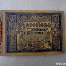 Libros antiguos: BARCELONA ARTÍSTICA E INDUSTRIAL LIBRO FOTOGRAFÍA Y PUBLICIDAD SOCIEDAD ATRACCIÓN FORASTEROS 1916 AA. Lote 214624092