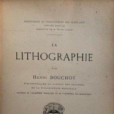 Libros antiguos: HENRI BOUCHOT. LA LITOGRAPHIE. PARÍS, 1895. TEXTO EN FRANCÉS. MUY BUENA CONSERVACIÓN.. Lote 217119790