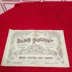 Libros antiguos: LIBRO ALBUM MODERNO. DIBUJOS ESPECIALES PARA LENCERÍA. PARA BORDAR, EN ESPECIAL LETRAS.. Lote 219465082