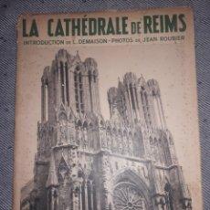 Libros antiguos: LA CATEDRAL DE REIMS FRANCIA 1935. Lote 221490081