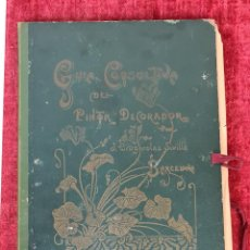 Libros antiguos: GUIA CONSULTIVA DEL PINTOR DECORADOR. J. BRUGAROLAS SIVILLA. SIGLO XIX.. Lote 221748215
