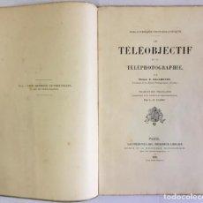 Libros antiguos: LE TÉLÉOBJECTIF ET LA TÉLÉPHOTOGRAPHIE. - DALLMEYER, THOMAS-R.. Lote 123180040