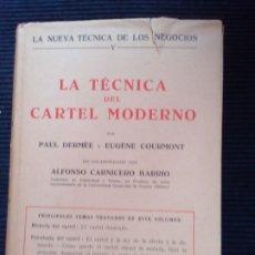 Libros antiguos: LA TECNICA DEL CARTEL MODERNO. PAUL DERMEE Y EUGENE COURMONT. LABOR 1934.. Lote 222255022